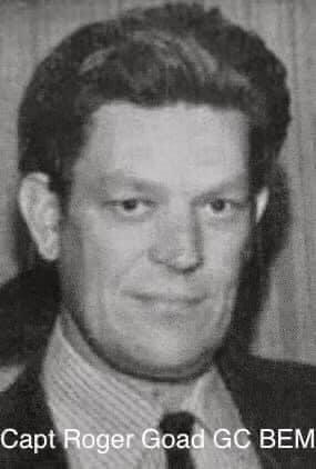 Captain Roger Goad GC. BEM